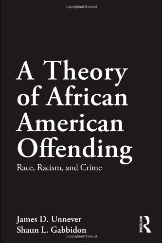 Theory of African American Offending Race, Racism, and Crime  2011 edition cover