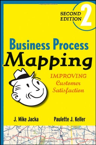 Business Process Mapping Improving Customer Satisfaction 2nd 2009 9780470444580 Front Cover