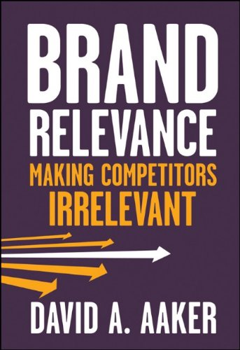 Brand Relevance Making Competitors Irrelevant  2011 edition cover