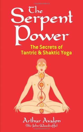 Serpent Power The Secrets of Tantric and Shaktic Yoga N/A edition cover