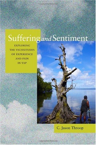 Suffering and Sentiment Exploring the Vicissitudes of Experience and Pain in Yap  2010 edition cover