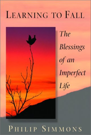 Learning to Fall The Blessings of an Imperfect Life N/A edition cover
