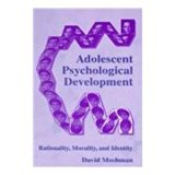 Adolescents Psychological Development Rationality, Morality, and Identity  1999 edition cover