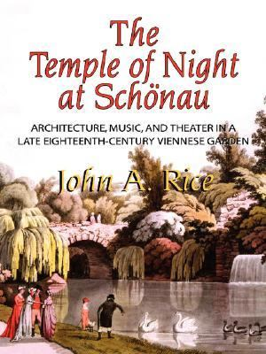 Temple of Night at Sch�nau Architecture, Music, and Theater in a Late Eighteenth-Century Viennese Garden  2006 9780871692580 Front Cover