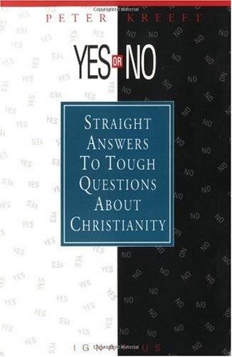 Yes or No? : Straight Answers to Tough Questions about Christianity 1st edition cover