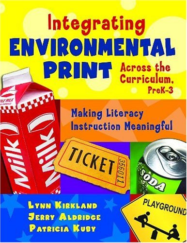 Integrating Environmental Print Across the Curriculum, PreK-3 Making Literacy Instruction Meaningful  2007 edition cover