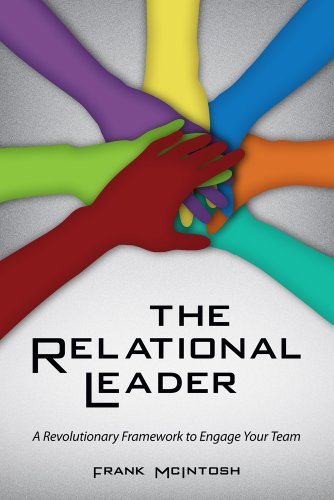 Relational Leader A Revolutionary Framework to Engage Your Team  2011 9781435455580 Front Cover