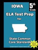 Iowa 5th Grade ELA Test Prep Common Core Learning Standards N/A 9781492249580 Front Cover