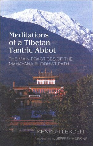 Meditations of a Tibetan Tantric Abbot The Main Practices of the Mahayana Buddhist Path  2001 9781559391580 Front Cover