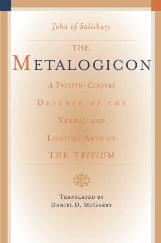 Metalogicon A Twelfth-Century Defense of the Verbal and Logical Arts of the Trivium  2009 9781589880580 Front Cover