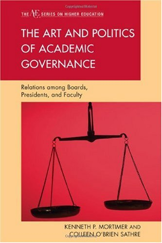 Art and Politics of Academic Governance Relations among Boards, Presidents, and Faculty N/A edition cover