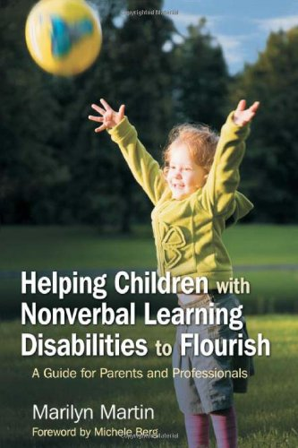 Helping Children with Nonverbal Learning Disabilities to Flourish A Guide for Parents and Professionals  2007 9781843108580 Front Cover