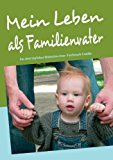 Mein Leben Als Familienvater  N/A 9783837097580 Front Cover