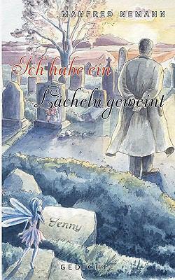 Ich habe ein L�cheln geweint Gedichte N/A 9783839192580 Front Cover