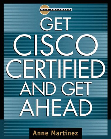 Get Cisco Certified and Get Ahead   1999 9780071352581 Front Cover