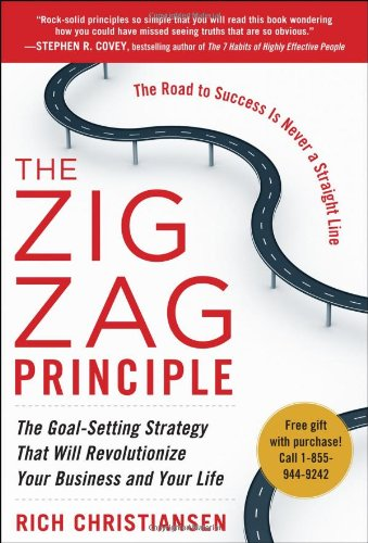 Zigzag Principle The Goal Setting Strategy That Will Revolutionize Your Business and Your Life  2012 edition cover
