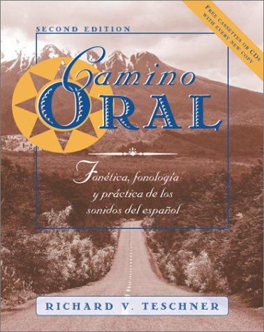 Camino Oral Fon�tica, Fonolog�a y Pr�ctica de los Sonidos del Espa�ol 2nd 2000 edition cover
