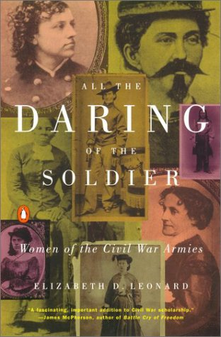 All the Daring of the Soldier Women of the Civil War Armies N/A edition cover