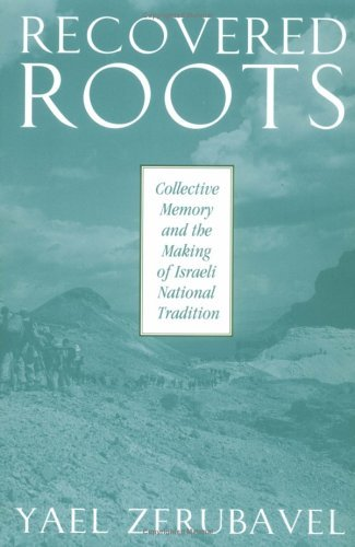 Recovered Roots Collective Memory and the Making of Israeli National Tradition  2004 edition cover