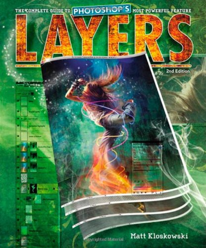 Layers The Complete Guide to Photoshop's Most Powerful Feature 2nd 2011 (Guide (Instructor's)) edition cover