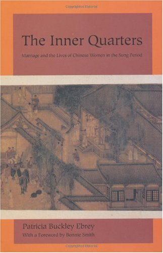 Inner Quarters Marriage and the Lives of Chinese Women in the Sung Period  1993 edition cover