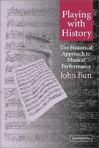 Playing with History The Historical Approach to Musical Performance  2002 edition cover