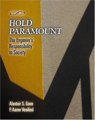 Hold Paramount The Engineer's Responsibility to Society  2003 9780534392581 Front Cover
