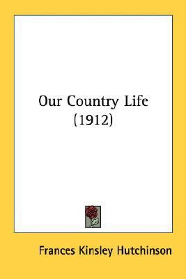 Our Country Life  N/A 9780548588581 Front Cover