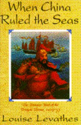 When China Ruled the Seas : The Treasure Fleet of the Dragon Throne 1403-1433 1st 1994 9780671701581 Front Cover