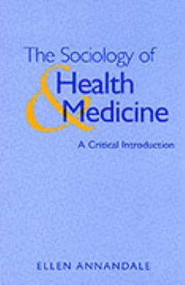 Sociology of Health and Medicine A Critical Introduction  1998 9780745613581 Front Cover