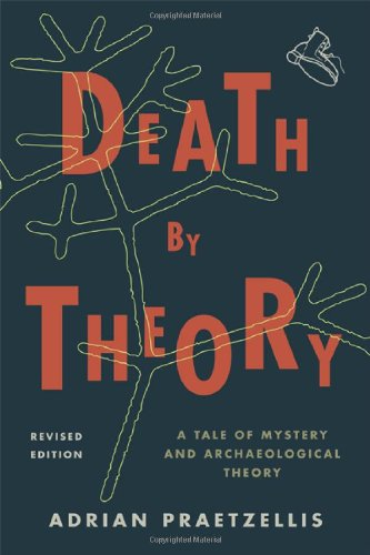 Death by Theory A Tale of Mystery and Archaeological Theory N/A edition cover