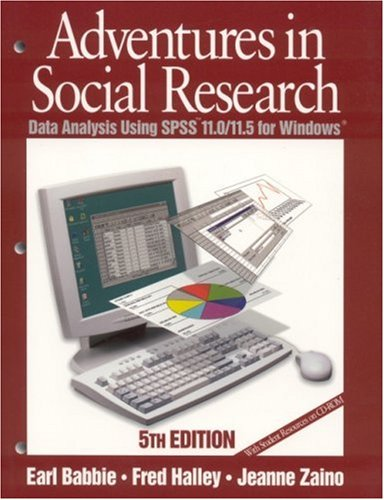Adventures in Social Research Data Analysis Using SPSS 11.0/11.5 for Windows 5th 2003 (Revised) 9780761987581 Front Cover