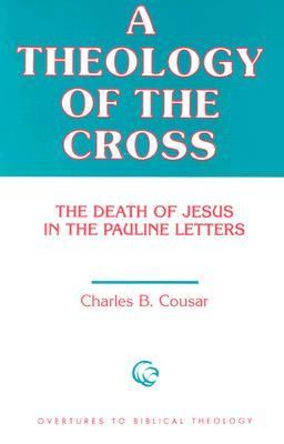 Theology of the Cross The Death of Jesus in the Pauline Letters N/A edition cover