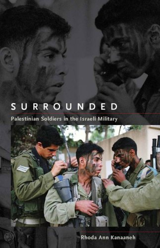 Surrounded Palestinian Soldiers in the Israeli Military  2009 9780804758581 Front Cover