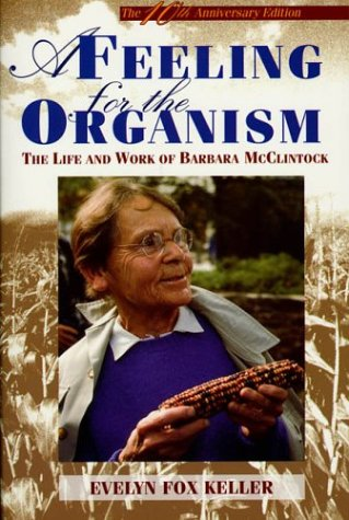 Feeling for the Organism The Life and Work of Barbara McClintock 10th 2003 (Revised) edition cover