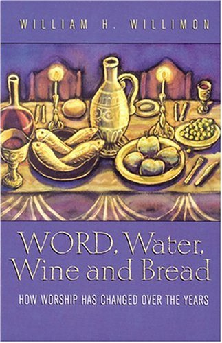 Word, Water, Wine and Bread How Worship has Changed over the Years N/A edition cover