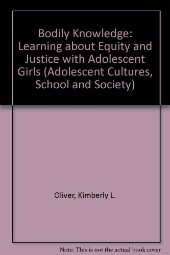 Bodily Knowledge Learning about Equity and Justice with Adolescent Girls  2001 9780820444581 Front Cover