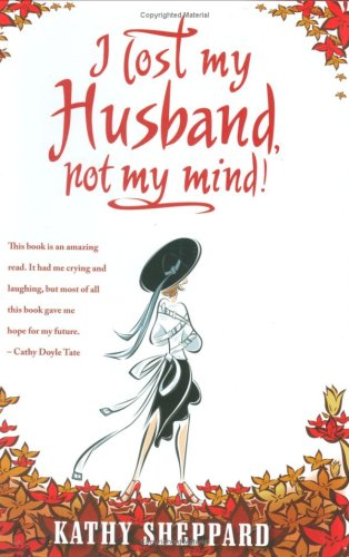 I Lost My Husband, Not My Mind!:  2008 edition cover