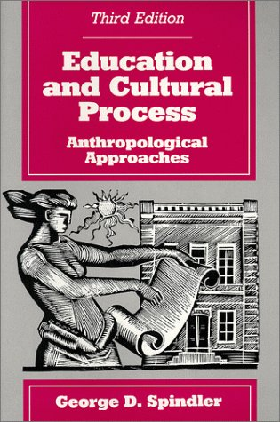 Education and Cultural Process Anthropological Approaches 3rd 1997 (Revised) edition cover