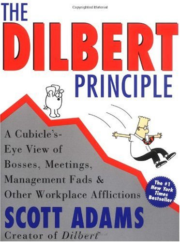 Dilbert Principle A Cubicle'S-Eye View of Bosses, Meetings, Management Fads and Other Workplace Afflictions N/A edition cover