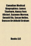 Canadian Medical Biography Introduction James Thorburn, Nancy Fern Olivieri, Suzanne Morrow, Donald Rix, Susan Nelles, Duncan Archibald Graham N/A edition cover