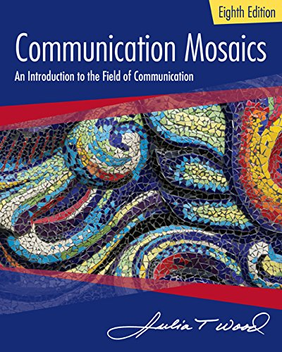 Communication Mosaics: An Introduction to the Field of Communication 8th 2016 9781305403581 Front Cover