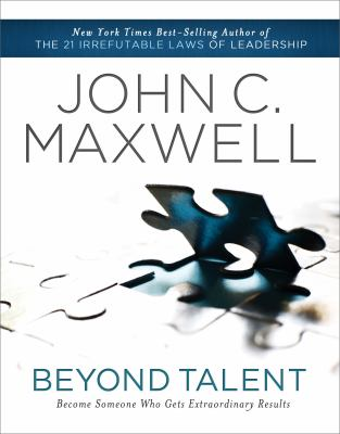 Beyond Talent Become Someone Who Gets Extraordinary Results  2011 9781400203581 Front Cover