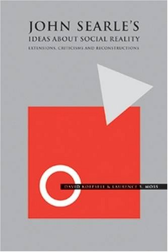 John Searle's Ideas about Social Reality Extensions, Criticisms, and Reconstructions  2003 9781405112581 Front Cover
