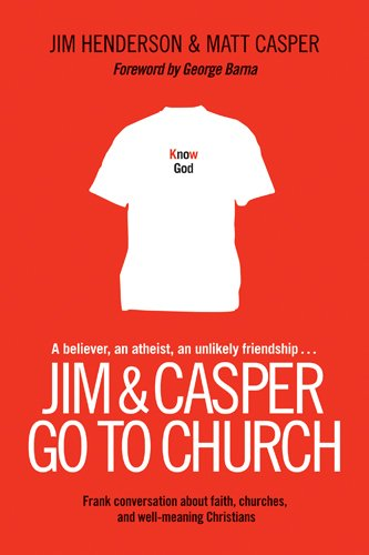 Jim and Casper Go to Church Frank Conversation about Faith, Churches, and Well-Meaning Christians N/A edition cover