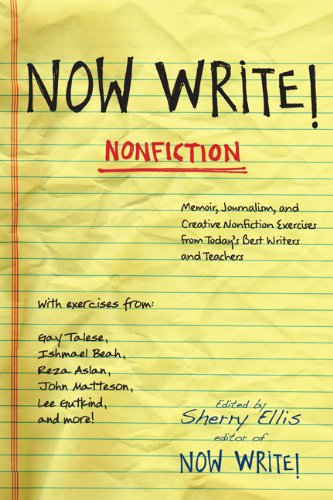 Now Write! Nonfiction Memoir, Journalism, and Creative Nonfiction Exercises from Today's Best Writers and Teachers  2009 edition cover