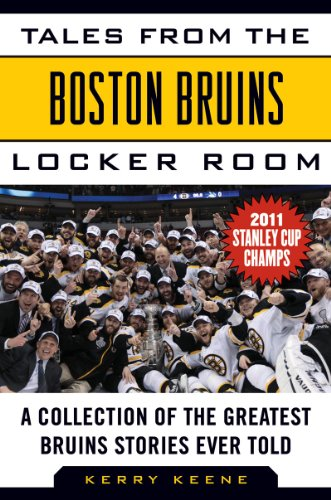 Tales from the Boston Bruins Locker Room A Collection of the Greatest Bruins Stories Ever Told  2011 9781613210581 Front Cover