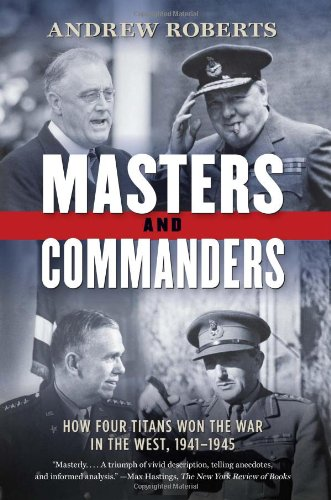 Masters and Commanders How Four Titans Won the War in the West, 1941-1945 N/A edition cover