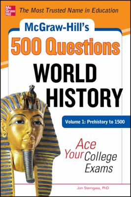 McGraw-Hill's 500 World History Questions, Volume 1: Prehistory to 1500: Ace Your College Exams   2012 9780071780582 Front Cover