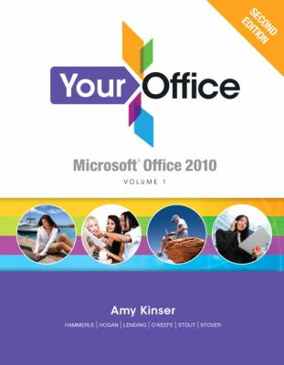 Your Office Microsoft Office 2010, Volume 1 2nd 2013 (Revised) 9780133051582 Front Cover